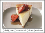 Baked Ricotta Cheesecake with Balsamic Strawberries
